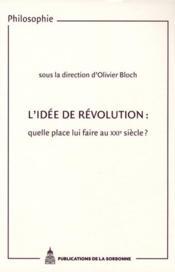 L'idée de révolution : quelle place lui faire au XXI siècle ? - Couverture - Format classique