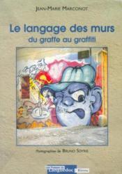 Le langage des murs ; du graffe au graffiti - Couverture - Format classique
