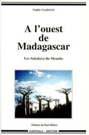 A L'Ouest De Madagascar. Les Sakalava Du Menabe - Couverture - Format classique