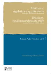 Vente livre :  Résilience, régulation et qualité de vie / resilience, regulation and quality of life  - Nader-Grosbois