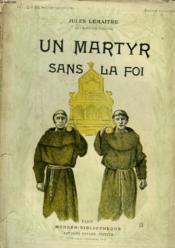 Un Martyr Sans La Foi. Collection Modern Bibliotheque. - Couverture - Format classique