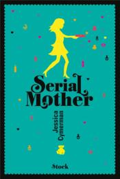 Vente livre :  Serial mother  - Jessica Cymerman
