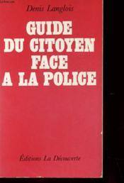 Guide Du Citoyen Face A La Police - Couverture - Format classique