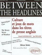 Between The Headlines Culture Et Jeux De Mots Dans Les Titres De Presse Anglais - Intérieur - Format classique