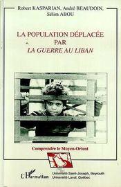 La Population Deplacee Par La Guerre Au Liban - Intérieur - Format classique