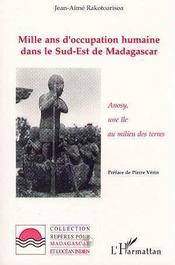 Mille Ans D'Occupation Humaine Dans Le Sud-Est De Madagascar ; Anosy, Une Ile Au Milieu Des Terres - Intérieur - Format classique
