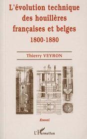 L'Evomution Technique Des Houilleres FranÇaises Et Belges 1800-1880 - Intérieur - Format classique