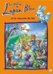 Le petit lapin bleu et le monstre de feu - Couverture - Format classique