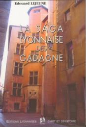 La saga lyonnaise des Gadagne - Couverture - Format classique