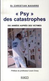 Psy des catastrophes ; dix années auprès des victimes - Intérieur - Format classique