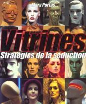 Vitrines : Strategies De La Seduction - Couverture - Format classique