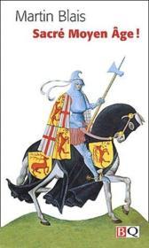 Sacré Moyen Âge ! - Couverture - Format classique