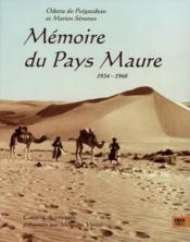 Mémoire du pays Maure 1934-1960 ; carnets de voyage - Couverture - Format classique