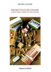 Projectiles De Chasse Structure, Choix Et Utilisation - Couverture - Format classique