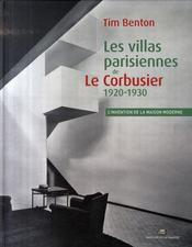 Les villas parisiennes de Le Corbusier 1920-1930 ; l'invention de la maison moderne - Intérieur - Format classique