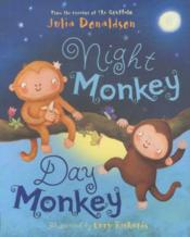 Vente livre :  Night Monkey, Day Monkey  - Julia Donaldson