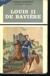 Louis Ii De Baviere. - Couverture - Format classique