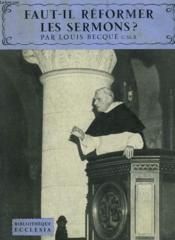 Faut-Il Reformer Les Sermons ? Bibliotheque Ecclesia N° 41 - Couverture - Format classique