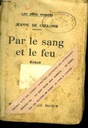 Par Le Sang Et Le Feu. Collection : Les Bons Romans . - Couverture - Format classique