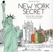 Vente livre :  New York secret ; carnet de coloriage  - Zoe De La Cases