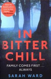 Vente livre :  IN BITTER CHILL  - Sarah Ward