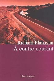 Vente  À contre-courant  - Richard Flanagan