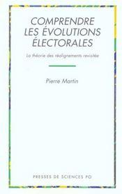 Comprendre les évolutions électorales ; la théorie des réalignements revisitée - Intérieur - Format classique