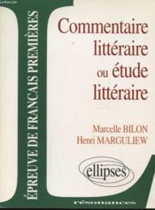 Etude Sur Commentaire Litteraire Ou Etude Litteraire Epreuve De Francais Premieres - Couverture - Format classique