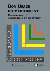 Bon usage du medicament: responsabilite individuelle et collective - Couverture - Format classique