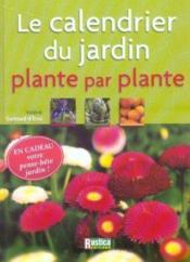 Le calendrier du jardin, plante par plante - Couverture - Format classique