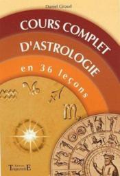 Cours complet d'astrologie en 36 leçons - Couverture - Format classique