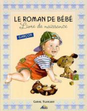Le roman de bebe ; livre de naissance d'un garcon - Couverture - Format classique