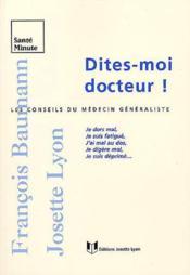 Dites-moi, docteur ; conseils du medecin general - Couverture - Format classique