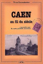 Caen Au Fil Du Siecle - Couverture - Format classique