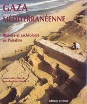 Gaza mediterraneenne ; archeologie en palestine - Intérieur - Format classique