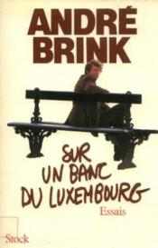 Sur Banc Luxembourg  - Andre Brink