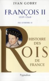 Francois II, fils d'Henri II ; 1559-1560 - Couverture - Format classique