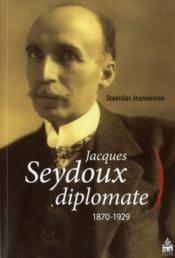 Jacques Seydoux Diplomate - Couverture - Format classique