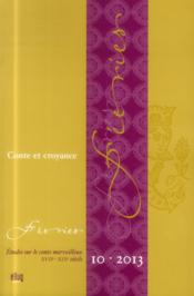 Feeries - Etudes Sur Le Conte Merveilleux (Xviie -Xixe Siecle) - N 10 / 2013. Conte Et Croyance - Couverture - Format classique