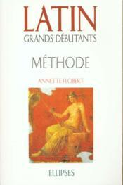 Latin Grands Debutants Methode Cours En 30 Lecons - Couverture - Format classique