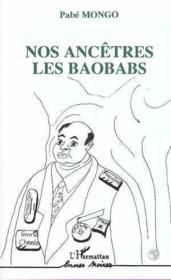 Nos ancêtres les baobabs - Couverture - Format classique
