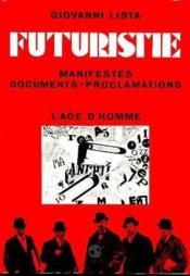 Futuristie. Manifestes Documents Proclamations - Couverture - Format classique