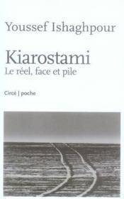 Kiarostami ; le réel, face et pile - Couverture - Format classique