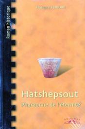 Hatshepsout, Pharaonne De L'Eternite - Couverture - Format classique