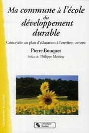 Ma commune à l'école du développement durable ; concevoir un plan d'éducation à l'environnement - Intérieur - Format classique