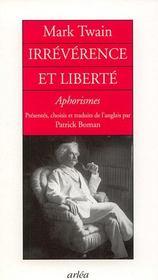 Irrévérence et liberté ; aphorismes - Intérieur - Format classique