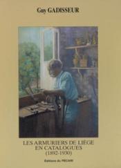 Les Armuriers De Liege En Catalogues (1892-1930) - Couverture - Format classique