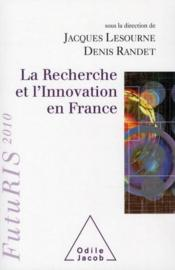 Vente  La recherche et l'innovation en France  - Jacques Lesourne - Denis Randet