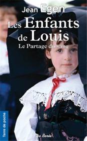 Les enfants de Louis ; le partage du sang - Couverture - Format classique