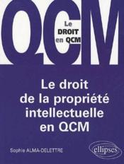 Le droit de la propriété intellectuelle en QCM - Couverture - Format classique